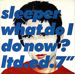 """Cancionzacas: """"What Do I Do Now?"""", de Sleeper"""
